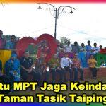 Bantu MPT Jaga Keindahan Taman Tasik Taiping
