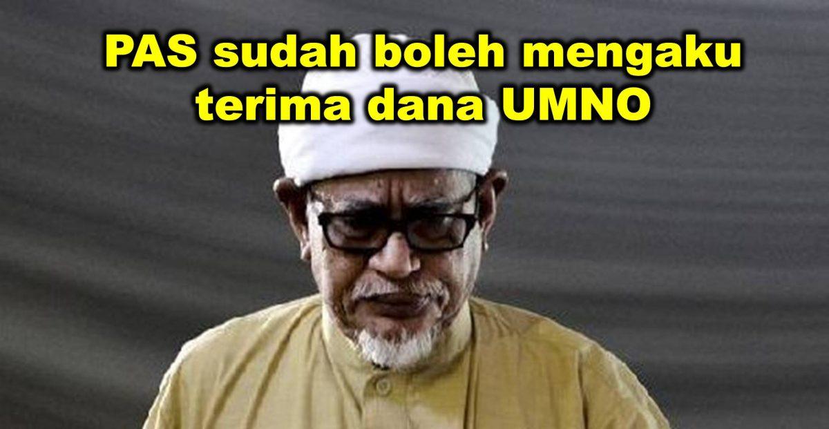 PAS sudah boleh mengaku terima dana UMNO