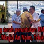 Kor Ming serah peruntukan RM150,000 untuk Masjid An Naim, Teluk Intan
