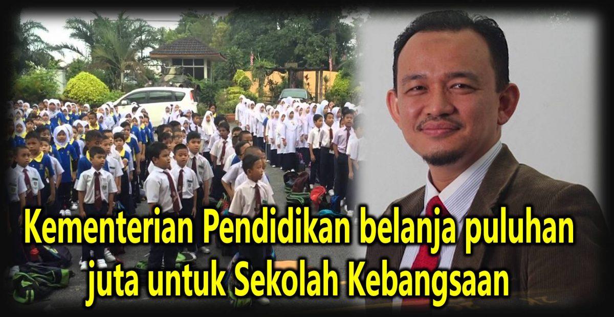 Kementerian Pendidikan belanja puluhan juta untuk Sekolah Kebangsaan